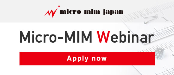 Application form for the 1st Webinar'What is μ-MIM®?'by Micro MIM Japan Holdings